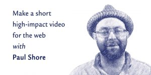 Make a short high-impact video for the web (October 20 & 27) @ Montréal | QC | CA