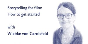 Storytelling for film: How to get started (5-week workshop) @ Montréal | QC | CA