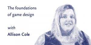 Foundations of Game Design: Games as Systems (5-week workshop) @ Sur Place Media | Montréal | QC | CA