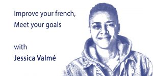 Improve your French, Meet your goals (one-on-one coaching) @ Sur Place Media | Montréal | QC | CA