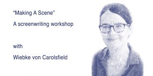 """Making A Scene"" : A screenwriting workshop (5 weeks) @ Sur Place Media 