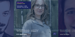 Writing Sexy with April Ford (intensive, 4 sessions) @ Sur Place Media | Montréal | QC | CA