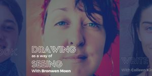 Drawing as a way of Seeing (4 sessions) @ Sur Place Media | Montréal | QC | CA