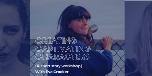 Creating Captivating Characters with Eva Crocker @ Sur Place Media | Montréal | QC | CA