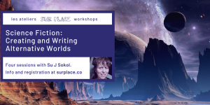 Science Fiction: Creating and Writing Alternative Worlds @ Sur Place Media | Montréal | QC | CA