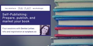 Self-publishing: Prepare, publish, and market your book @ Sur Place Media | Montréal | QC | CA