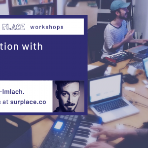 Music Production with Ableton Live @ Sur Place Media | Montréal | QC | CA