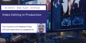 Video Editing in Production @ Sur Place Media | Montréal | QC | CA